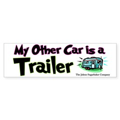 My Other Car is a Trailer Bumper Bumper Sticker