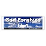 God Forgives I don't Bumper Sticker