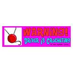 Warning Driver is Crocheting Bumper Sticker