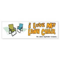 I love my Lawn Chair Bumper Bumper Sticker