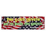 Lord Giveth Bushes Taketh Bumper Sticker