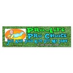 Pro Life Pro Choice Lawn Bumper Sticker