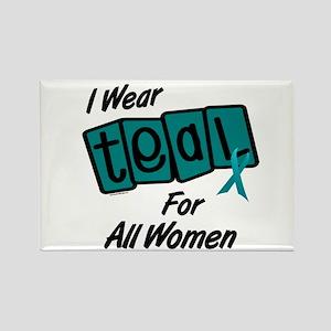 I Wear Teal For All Women 8.2 Rectangle Magnet