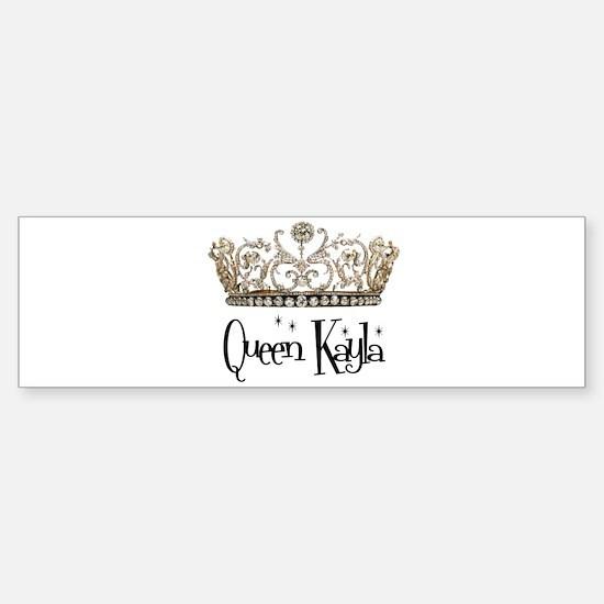 Queen Kayla Bumper Bumper Bumper Sticker