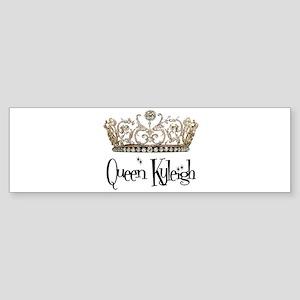 Queen Kyleigh Bumper Sticker