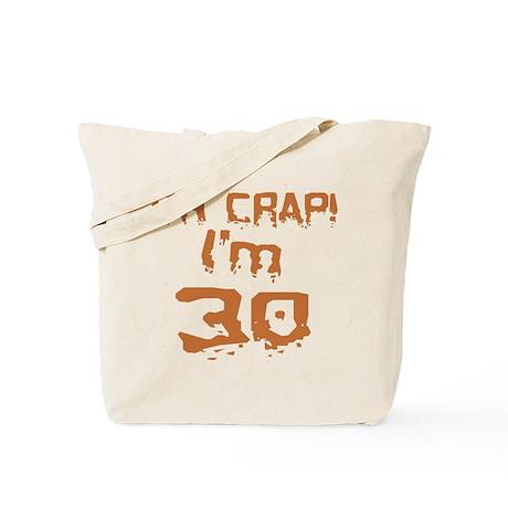 Oh Crap! I'm 30 Tote Bag