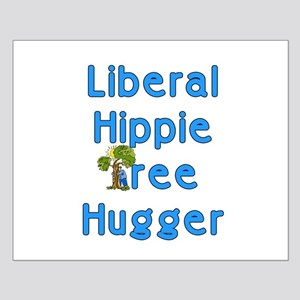 Liberal Hippie Tree Hugger Small Poster