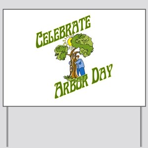 Celebrate Arbor Day Yard Sign