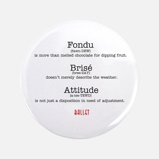 "Fondu, Brise & Attitude 3.5"" Button"