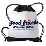 Good friends are like stars Drawstring Bag