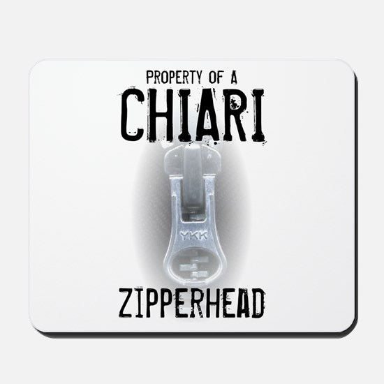 Property of A Chiari Zipperhead Mousepad