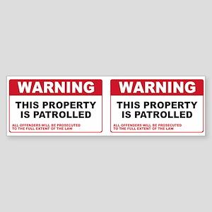 PROPERTY IS PATROLLED Bumper Sticker