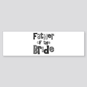 Father of the Bride Wedding Party Bumper Sticker