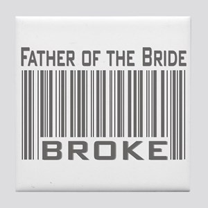 Funny Father of the Bride Broke Tile Coaster