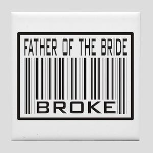 Father of the Bride Broke Wedding Tile Coaster
