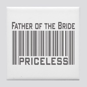 Father of the Bride Priceless Tile Coaster