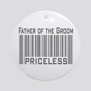 Father of the Groom Priceless Ornament (Round)