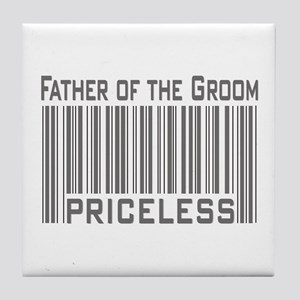 Father of the Groom Priceless Tile Coaster