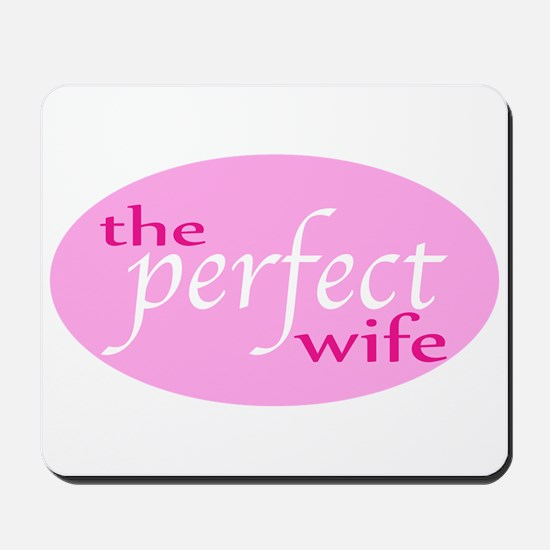 The Perfect Wife Mousepad