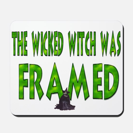 The Wicked Witch Was Framed Mousepad