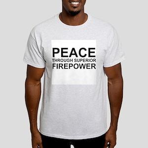 Peace Through Superior Firepower Light T-Shirt