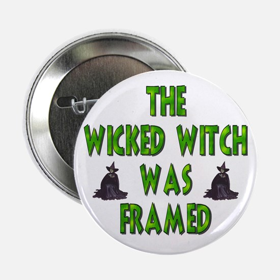 The Wicked Witch Was Framed Button