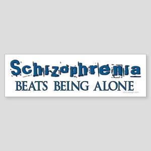 Schizophrenia ... Bumper Sticker
