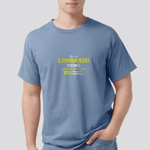 LOMBARDO thing, you wouldn't understand ! T-Shirt
