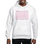Weddings Expensive Pink Hooded Sweatshirt