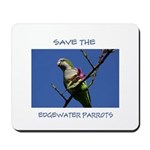Save the Edgewater Parrots Mousepad