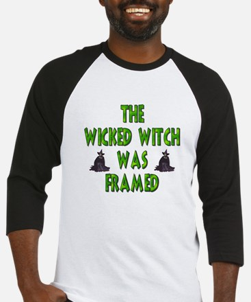 The Wicked Witch Was Framed Baseball Jersey