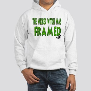 The Wicked Witch Was Framed Hooded Sweatshirt