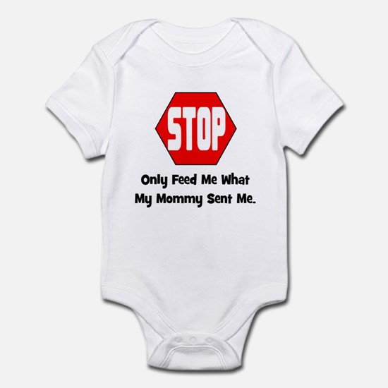 Only Feed Me What Mommy Sent Infant Bodysuit