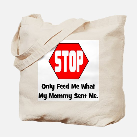 Only Feed Me What Mommy Sent Tote Bag