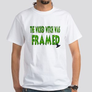 The Wicked Witch Was Framed White T-Shirt