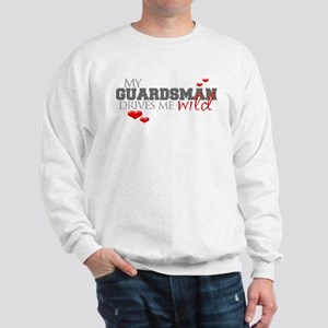 Guardsman Drives me Wild Sweatshirt