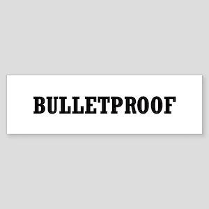 Bulletproof Bumper Sticker