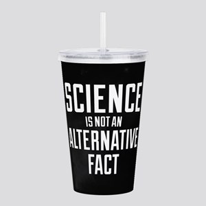 Science Is Not An Alte Acrylic Double-wall Tumbler