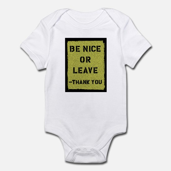 Be Nice Or Leave Infant Bodysuit