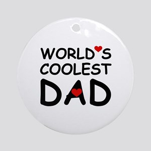 WORLD'S COOLEST DAD Ornament (Round)
