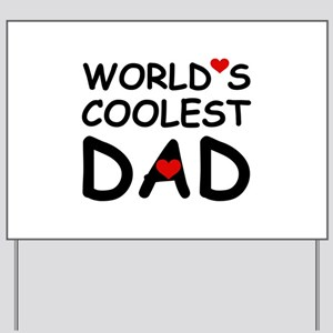 WORLD'S COOLEST DAD Yard Sign