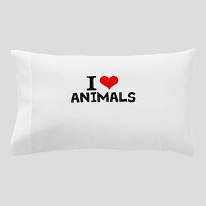 I Love Animals Pillow Case