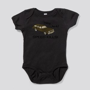 Hey Jerk Speed Kills Infant Bodysuit Body Suit