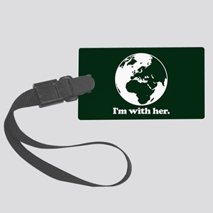 I'm With Her Large Luggage Tag