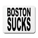 Boston Sucks Mousepad