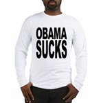 Obama Sucks Long Sleeve T-Shirt