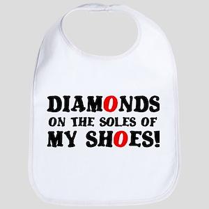 DIAMONDS ON THE SOLES OF MY SHOES! Baby Bib