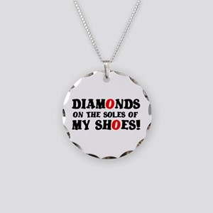 DIAMONDS ON THE SOLES OF MY Necklace Circle Charm