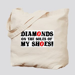 DIAMONDS ON THE SOLES OF MY SHOES! Tote Bag