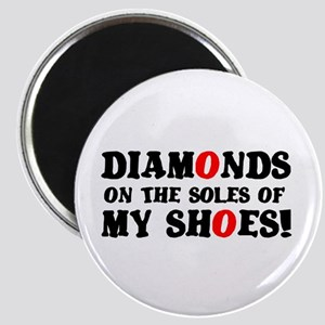 DIAMONDS ON THE SOLES OF MY SHOES! Magnets